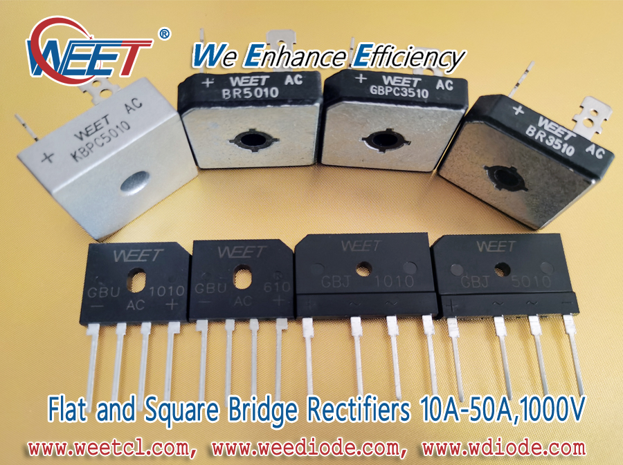 WEET-Flat-and-Square-Bridge-Rectifiers-10A-50A-1000V-KBPC5010-BR5010-GBPC3510-BR3510-GBU1010-GBU610-GBJ1010-GBJ5010